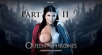 Brazzers - Queen Of Thrones Part 2 (A XXX Parody) Romi Rain &ndash_ Game Of Throne